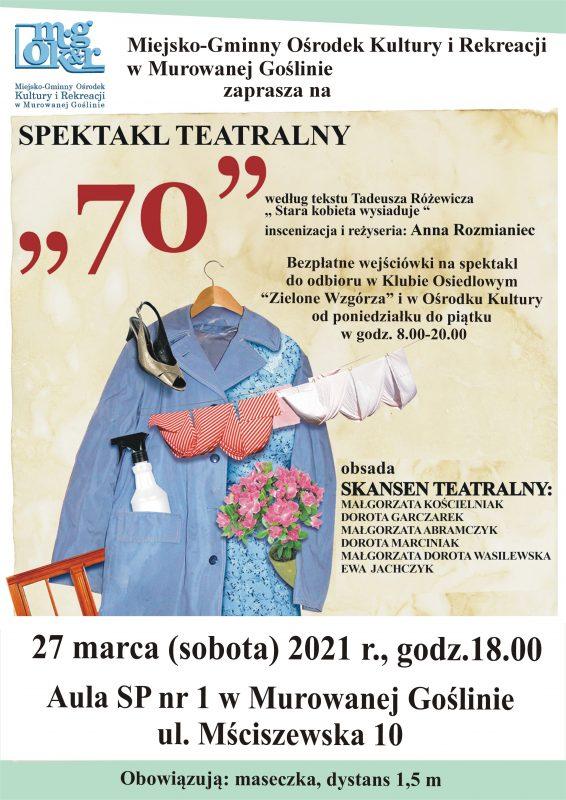 """""""70"""" według tekstu Tadeusza Różewicza """"Stara kobieta wysiaduje"""" - plakat"""