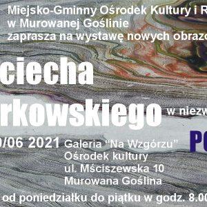 Wystawa nowych obrazów Wojciecha Wtorkowskiego - banner